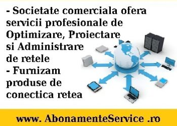 Proiectare, optimizare, administrare retele cu fir si wireless